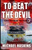 To Beat the Devil: A Mick Murphy Key West Mystery