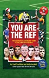 You are the Ref: The Ultimate Illustrated Guide to the Laws of Football