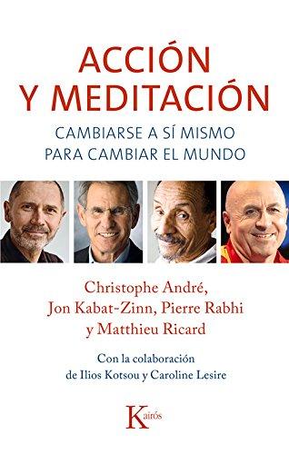 Acción y meditación (Sabiduría perenne) Tapa blanda – 15 ene 2015 André Christophe Jon Kabat-Zinn Pierre Rabhi Matthieu Ricard