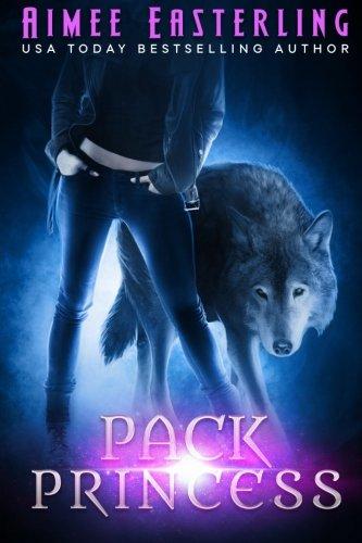 Pack Princess: A Fantastical Werewolf Adventure (Wolf Rampant) (Volume 2) pdf epub