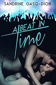 A Beat in Time by [Gasq-Dion, Sandrine]