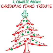 A Charlie Brown Christmas Piano Tribute