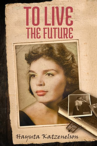 To Live The Future by Hayuta Katzenelson ebook deal