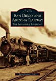 San Diego and Arizona Railway, Reena Deutsch and Association for Pacific Southwest Railway Museum Staff, 0738581488
