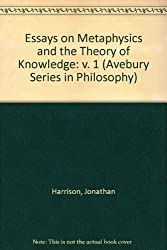 001: Essays on Metaphysics and the Theory of Knowledge (Avebury Series in Philosophy)