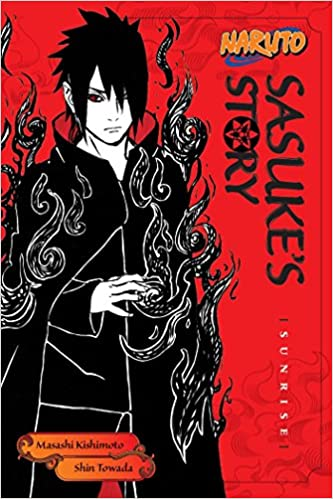 Naruto: Sasuke's Story--Sunrise (Naruto Novels)