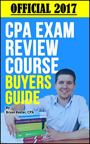 Official 2017 CPA Review Course Buyers Guide: Save Up To $1,000 Off Top CPA Review Courses At No Cost