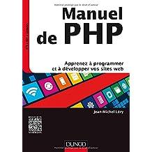 Manuel de Php: Apprenez À Programmer et À Développer (info Sup)
