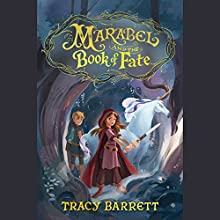 Marabel and the Book of Fate Audiobook by Tracy Barrett Narrated by Cassandra Morris