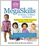 Megaskills for Babies, Toddlers and Beyond, Dorothy Rich and Beverly Mattox, 1402212143
