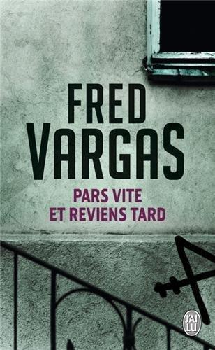 PARS VITE ET REVIENS TARD NOUVELLE PRESENTATION By FRED VARGAS ??DITIONS