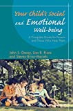 Your Child's Social and Emotional Well-Being - AComplete Guide for Parents and Those Who Help Them