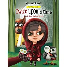 Twice Upon A Time, Little Red Riding Hood: Fairytales Retold (Volume 1)