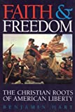 Faith and Freedom: The Christian Roots of American Liberty