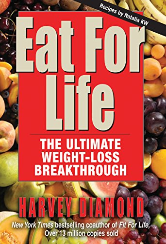 Eat for Life: The Ultimate Weight-Loss Breakthrough (Eat For Life The Ultimate Weight Loss Breakthrough)