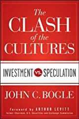 The Clash of the Cultures: Investment vs. Speculation Kindle Edition
