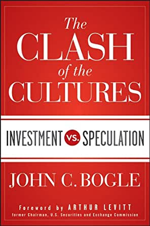 Amazon.com: The Clash of the Cultures: Investment vs. Speculation