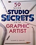 Fifty-Nine More Studio Secrets for the Graphic Artist, Susan E. Davis, 0891343164