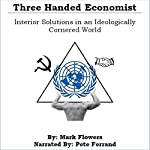 Three Handed Economist: Interior Solutions in an Ideologically Cornered World | Mark Flowers