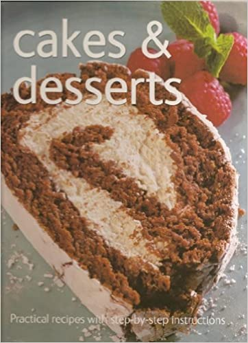 Step By Cakes And Desserts Everyday Cookbook Catherine Atkinson Carol Tennant Juliet Barker Gina Steer Vicki Smallwood Mari Meremid Williams