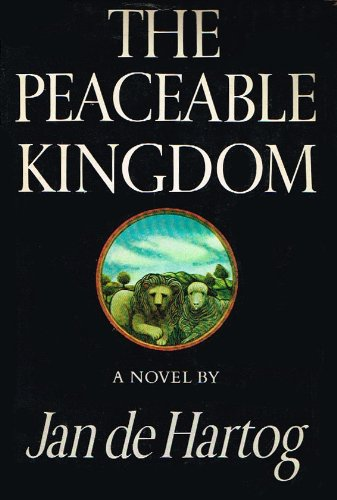 The Peaceable Kingdom: An American saga, De Hartog, Jan