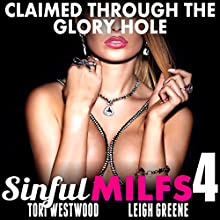 Claimed Through the Glory Hole: Sinful MILFs 4 Audiobook by Tori Westwood Narrated by Leigh Greene
