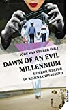 Download Dawn of an Evil Millennium: Horror/Kultur im neuen Jahrtausend (German Edition) in PDF ePUB Free Online