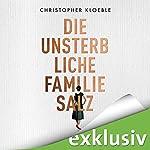 Die unsterbliche Familie Salz   Christopher Kloeble