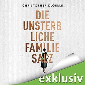 Die unsterbliche Familie Salz Hörbuch
