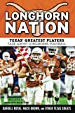 img - for Longhorn Nation: Texas' Greatest Players Talk About Longhorns Football book / textbook / text book