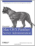 Essential Mac OS X Panther Server Administration : Integrating Mac OS X Server into Heterogeneous Networks, Bartosh, Michael and Faas, Ryan J., 0596006357