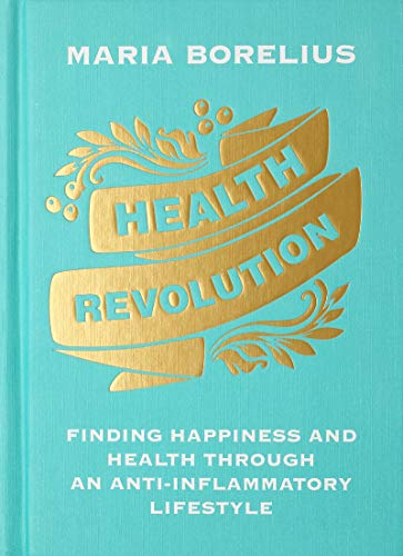 Book Cover: Health Revolution: Finding Happiness and Health Through an Anti-Inflammatory Lifestyle