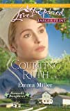 Courting Ruth, Emma Miller, 0373815026