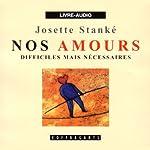Nos amours difficiles mais nécessaires   Josette Stanké