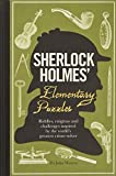 img - for Sherlock Holmes' Elementary Puzzle Book: Riddles, Enigmas and Challenges Inspired by the World's Greatest Crimesolver book / textbook / text book