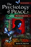 The Psychology of Peace, Rachel M. MacNair, 0313397236