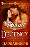Bound by Decency (The Flying Gang Legacy Book 1)