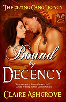Bound by Decency (The Flying Gang Legacy Book 1) by [Ashgrove, Claire]