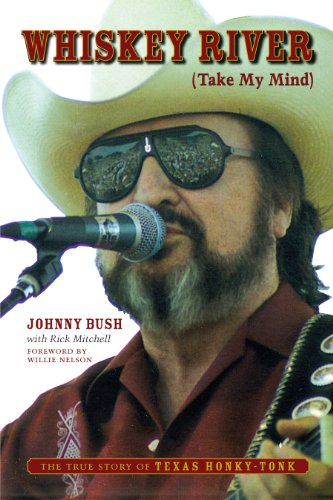 Whiskey River (Take My Mind): The True Story of Texas Honky-Tonk ()
