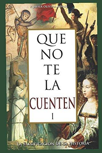 Que no te la cuenten 1 La falsificación de la historia  [Olivera Ravasi, Javier P.] (Tapa Blanda)