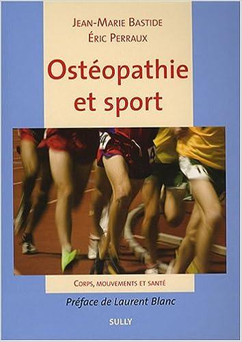Amazon Fr Osteopathie Et Sport Corps Mouvements Et Sante Bastide Perraux Livres