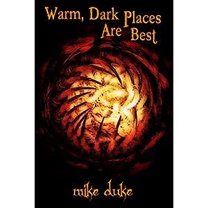 Warm, Dark Places Are Best