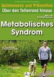 Metabolisches Syndrom: Quintessenz und Prävention: Quintessenz und Prävention: Über den Tellerrand hinaus