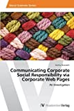 Communicating Corporate Social Responsibility Via Corporate Web Pages, Nawroth Corina, 363946821X