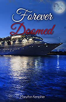 Forever Doomed: A Cruise Ship Murder Mystery! (Under The Moonlight Book 2) by [Kempher, MaryAnn]