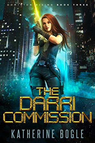 The Darri Commission: A Sci-Fi Dystopian Adventure (Dominion Rising Book 3)