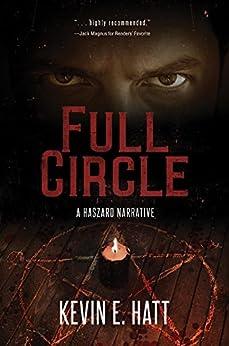 Full Circle: A Haszard Narrative by [Hatt, Kevin E.]