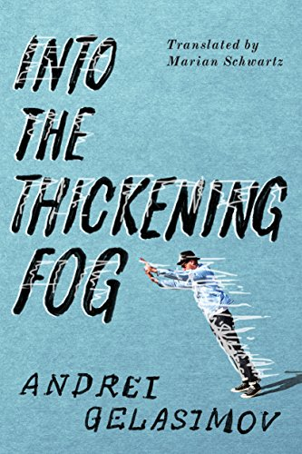Into the Thickening Fog by [Gelasimov, Andrei]