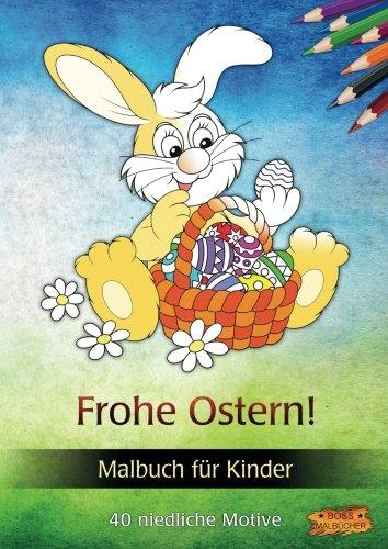Frohe Ostern! - Ein putziges Malbuch fr Kinder (German Edition)