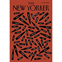 The New Yorker, October 16th 2017 (Alexandra Schwartz, Joshua Yaffa, Jill Lepore) Périodique Auteur(s) : Alexandra Schwartz, Joshua Yaffa, Jill Lepore Narrateur(s) : Jamie Renell